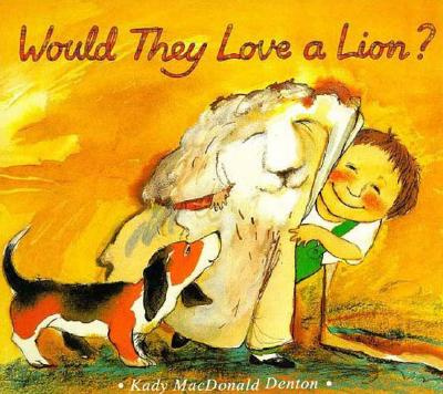 Image for Would They Love A Lion?