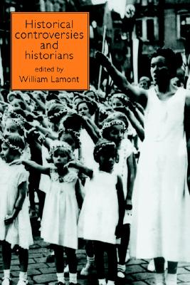 Historical Controversies and Historians