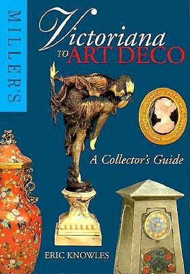 Image for Miller's Victoriana to Art Deco: A Collector's Guide