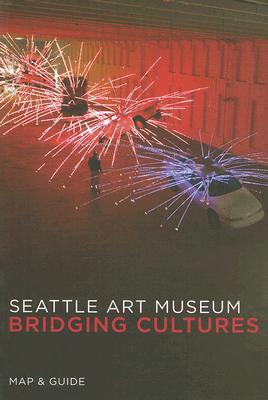 Seattle Art Museum: Bridging Cultures, Scala Publishers
