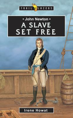 Image for John Newton A Slave Set Free (Trailblazers)