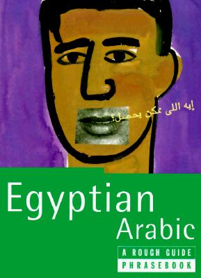 "Image for ""Egyptian Arabic: A Rough Guide Phrasebook, First Edition (Phrase Book, Rough Guide)"""