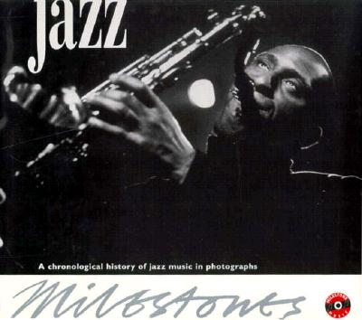 Image for Milestones of Jazz: A Chronological History of Jazz Music in Photographs