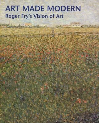 Image for Art Made Modern: Roger Fry's Vision of Art