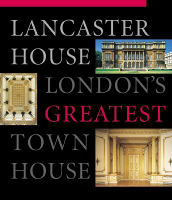 Image for Lancaster House: London's Greatest Town House (No Dust Jacket)