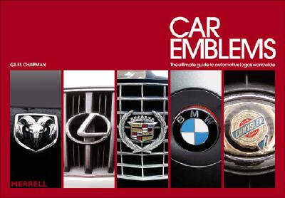 Car Emblems: The Ultimate Guide to Automotive Logos Worldwide, Chapman, Giles