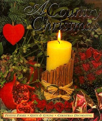 Image for A Country Christmas: Festive Foods - Gifts & Giving - Christmas Decorating