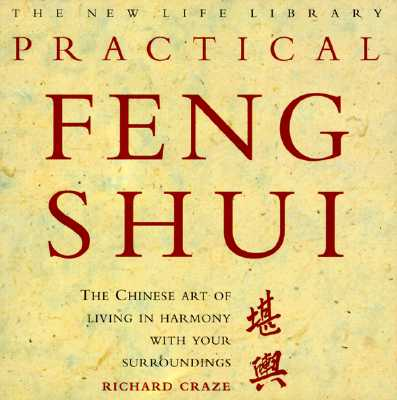 Image for Practical Feng Shui: The Chinese Art of Living in Harmony With Your Surroundings (New Life Library Series)