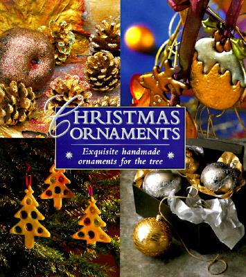 Image for Christmas Ornaments: Exquisite Handmade Ornaments for the Tree