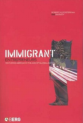 Image for Immigrant Entrepreneurs: Venturing Abroad in the Age of Globalization