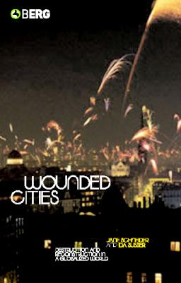 Image for Wounded Cities: Destruction and Reconstruction in a Globalized World