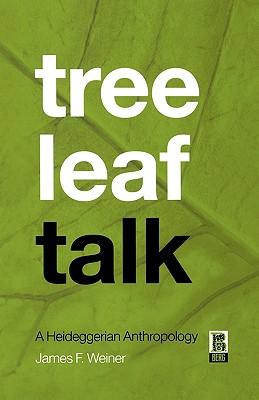 Image for Tree Leaf Talk: A Heideggerian Anthropology