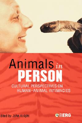 Image for Animals in Person: Cultural Perspectives on Human-Animal Intimacies