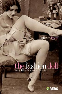 Image for The Fashion Doll: From Bébé Jumeau to Barbie