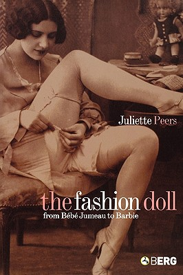 Image for The Fashion Doll: From Bebe Jumeau to Barbie