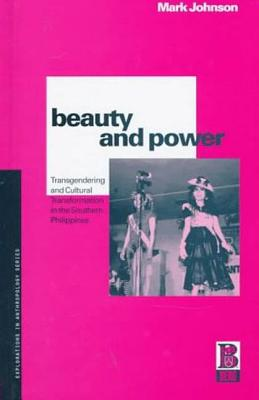 Beauty and Power : Transgendering and Cultural Transformation in the Southern Philippines