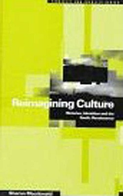 Image for Reimagining Culture: Histories, Identities and the Gaelic Renaissance (Ethnicity and Identity Series)