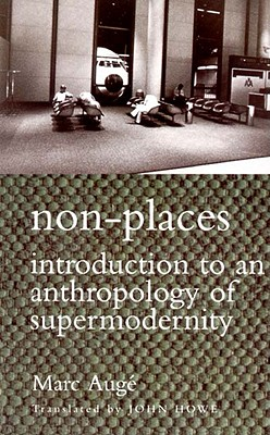 Non-Places: Introduction to an Anthropology of Supermodernity (Cultural Studies), Auge, Marc
