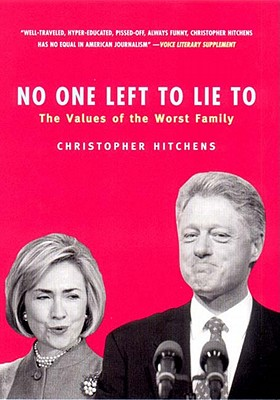 Image for No One Left To Lie To. The Values of the Worst Family