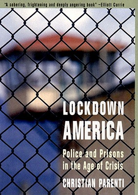 Image for LOCKDOWN AMERICA POLICE AND PRISONS IN THE AGE OF CRISIS