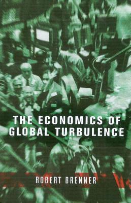 The Economics of Global Turbulence, Brenner, Robert