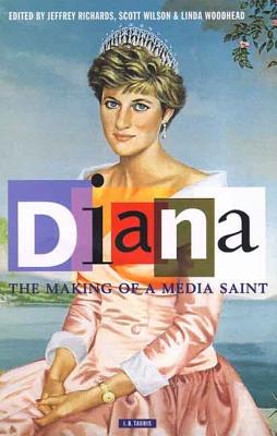 Image for Diana, The Making of a Media Saint