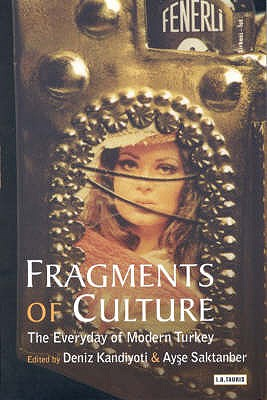 Image for Fragments of Culture : The Everyday of Modern Turkey