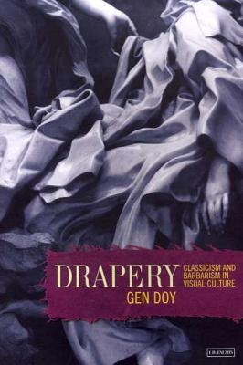 Image for Drapery: Classicism and Barbarism in Visual Culture