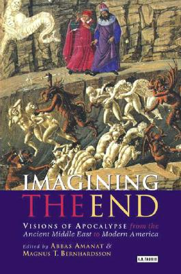 Image for Imagining the End : Visions of Apocalypse from the Ancient Middle East to Modern America