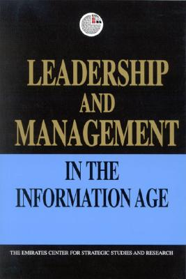 Image for Leadership and Management in the Information Age (Emirates Center for Strategic Studies and Research)