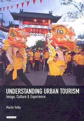 Image for Understanding Urban Tourism: Image, Culture and Experience (Tourism, Retailing and Consumption)