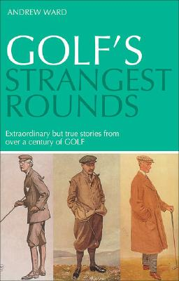 Image for Golf's Strangest Rounds