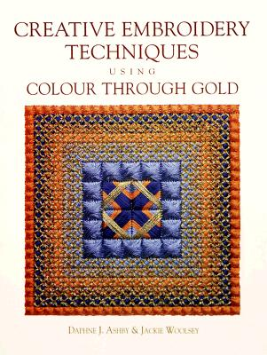 Image for CREATIVE EMBROIDERY TECHNIQUES USING COLOUR THROUGH GOLD