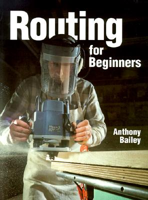 Routing For Beginners, Bailey, Anthony