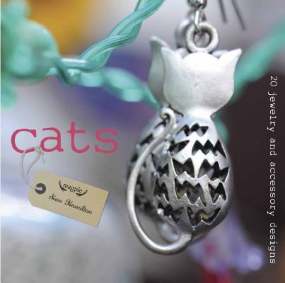 Cats: 20 Jewelry and Accessory Designs (Magpie), Hamilton, Sian