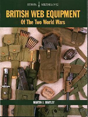 British Web Equipment of the Two World Wars (Europa Militaria), Brayley, Martin
