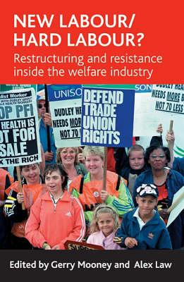 Image for New Labour/Hard Labour?: Restructuring And Resistance Inside the Welfare Industry (Paperback)