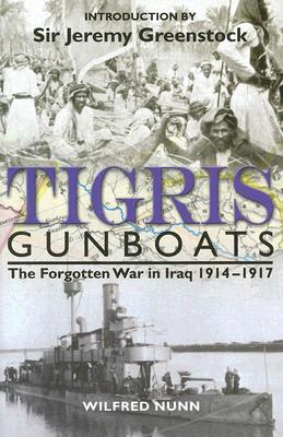 Image for Tigris Gunboats: The Forgotten War in Iraq, 1914-1917