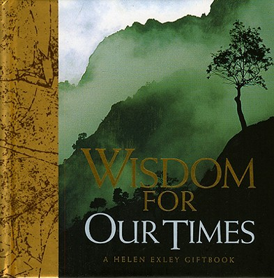 Wisdom for Our Times (Helen Exley Giftbooks), Helen Exley
