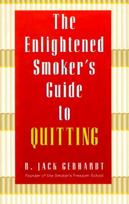 Image for The Enlightened Smoker's Guide to Quitting