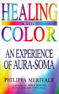 Image for Healing With Color: The Experience of Aura-Soma
