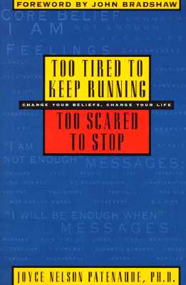 Image for Too Tired to Keep Running, Too Scared to Stop: Change Your Beliefs, Change Your Life