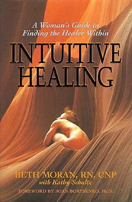 Image for Intuitive Healing: A Woman's Guide to Finding the Healer Within