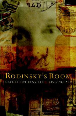Rodinsky's Room, Lichtenstein, Rachel; Sinclair, Iain