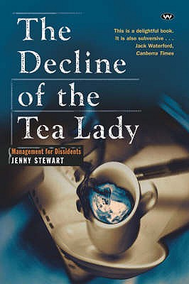 Image for Decline of the Tea Lady, The: Management for Dissidents