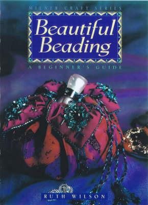 Image for Beautiful Beading: A Beginner's Guide (Milner Craft Series)