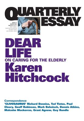Image for Quarterly Essay 57, Dear Life: On Caring for the Elderly