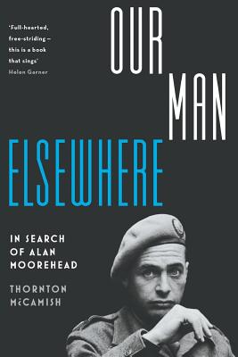 Image for Our Man Elsewhere: In Search of Alan Moorehead