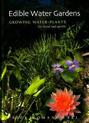 Image for Edible Water Gardens: Growing Water Plants for Food and Profit