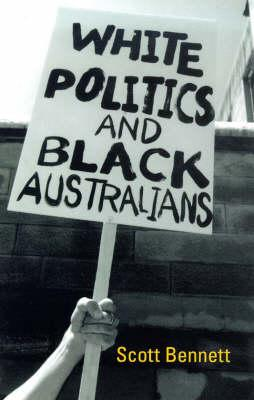 Image for White Politics and Black Australians